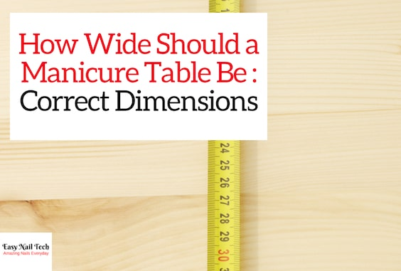 How Wide & Tall Should a Manicure Table Be -Best Dimensions