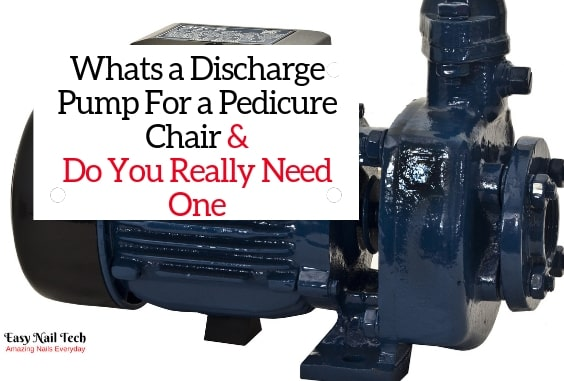 Whats a Discharge Pump For a Pedicure Chair & Do You Need One