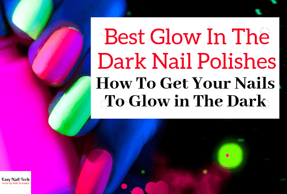 Best Glow in the Dark Nail Polish - How to make your nails glow in the dark