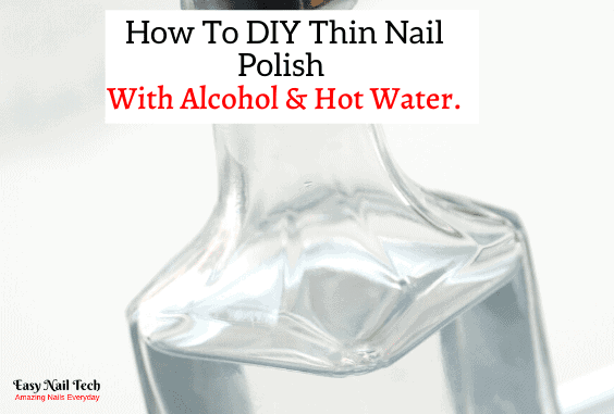 How To DIY Thin Nail Polish With Alcohol & Hot Water.
