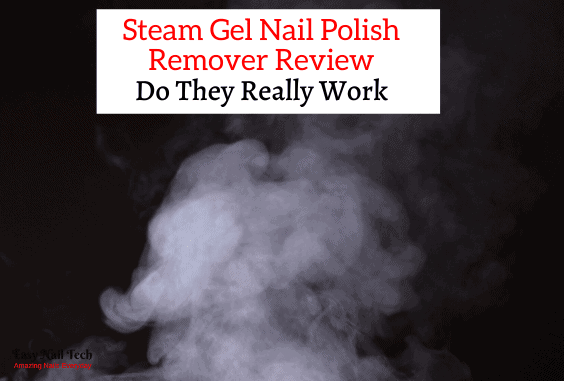 Steam Gel Nail Polish Remover Review