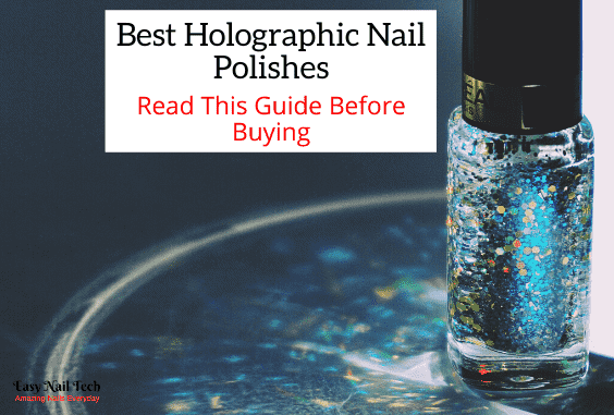 5 Best Holographic Nail Polishes & Top Coats 2021