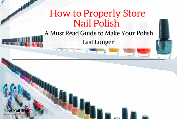 How To Store Nail Polish
