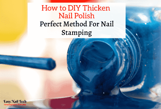 How to Easily DIY Thicken Nail Polish – Ideal For Stamping