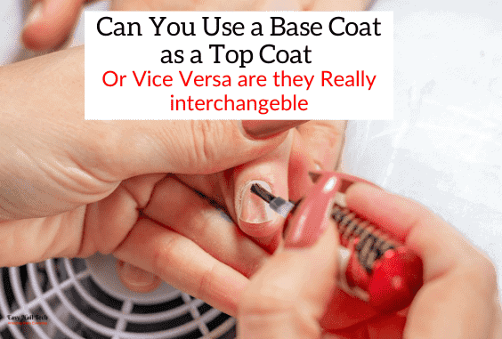 Can You Use a Base Coat as a Top Coat Or Vice Versa