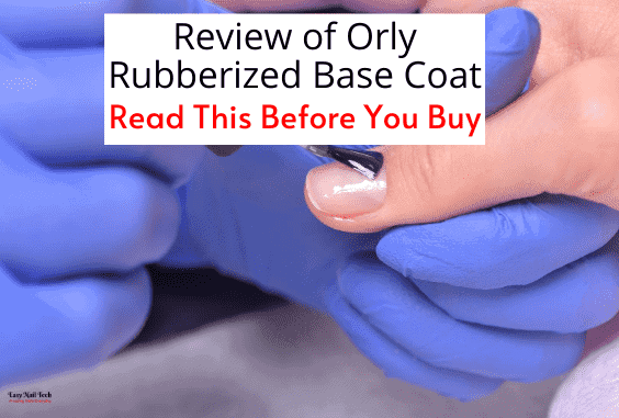 Review of Orly Rubberized Base Coat - One of the Best