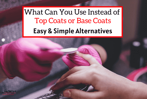 What Can You Use Instead of Top Coats or Base Coats