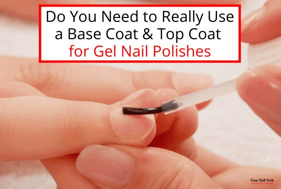 Why You Need to Use a Base & Top Coat For Gel Nails