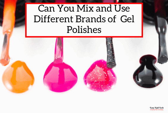 Can You Mix Different Gel Polish Brands & Why You Shouldn't