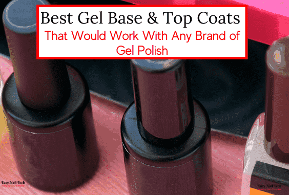 Best Gel Base & Top Coats For Any Brand of Gel Polish
