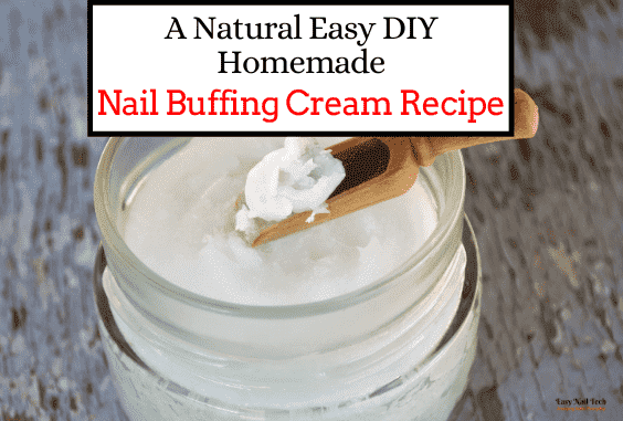 Easy DIY Homemade Natural Nail Buffing Cream Recipe