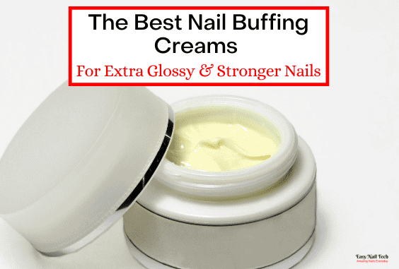 2 Best Nail Buffing Creams For Glossy & Stronger Nails