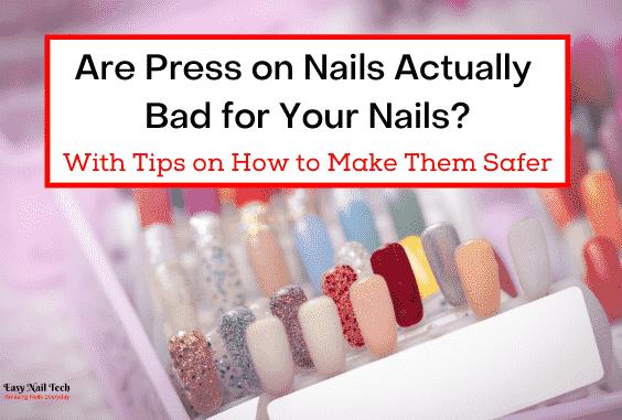 Do Press on Nails Damage Nails & Tips to Make Them Safer