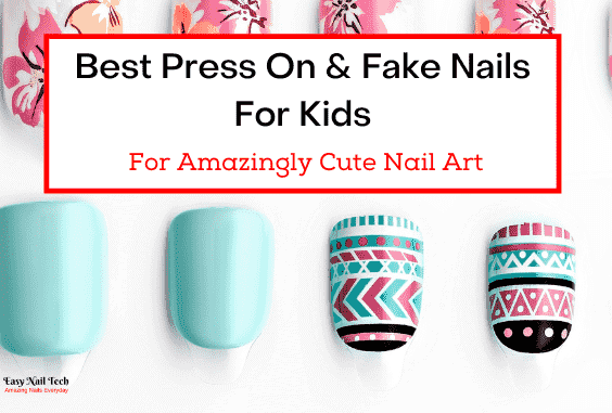 4 Best Press On & Fake Nails For Kids – For Cute Nail Art