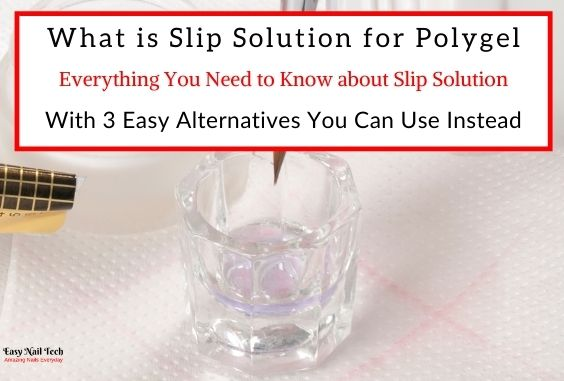 Polygel Slip Solution What is it & What Can You Use Instead