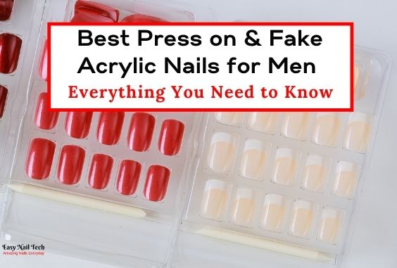 4 Best Press on & Fake Acrylic Nails for Men – That Do Fit