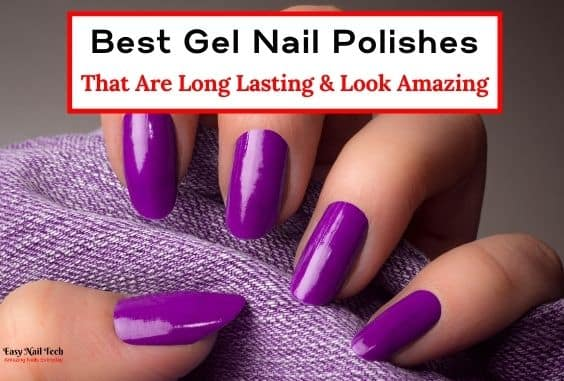 5 Best Professional Gel Nail Polishes – Durable & Look Amazing
