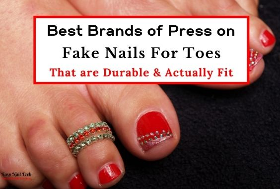 5 Best Brands of Press on Fake Nails For Toes – That Fits