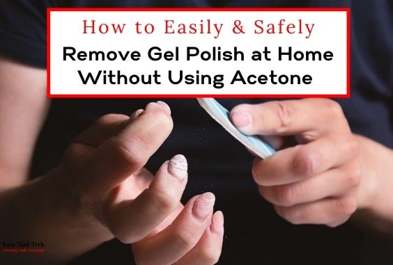 How to Safely Remove Gel Polish at Home Without Acetone