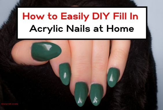 5 Ways How to Fill in Acrylic Nails at Home – With Video