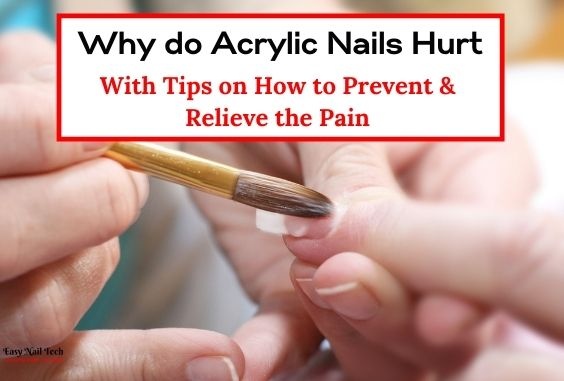 Why do Acrylic Nails Hurt & Easy Tips to Relieve the Pain